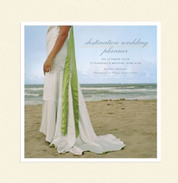 Destination Wedding Planner: The Ultimate Guide to Planning a Wedding from Afar (Hardcover)