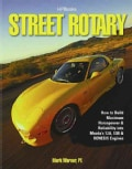 Street Rotary: How to Build Maximum Horsepower & Reliablity into Mazda's 12a, 13b, & Renesis Engines (Paperback)