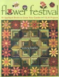 Flower Festival: 50 Applique Blocks to Grow Your Garden * 9 Quilt Projects (Paperback)