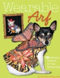 Wearable Arf: 16 Fabulous Fashions for Your Darling Dog (Paperback)