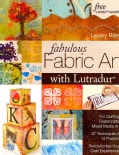Fabulous Fabric Art With Lutradur: For Quilting, Papercrafts, Mixed Media Art: 27 Techniques & 14 Projects Revolu... (Paperback)