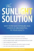 The Sunlight Solution: Why More Sun Exposure and Vitamin D are Essential to Your Health (Paperback)