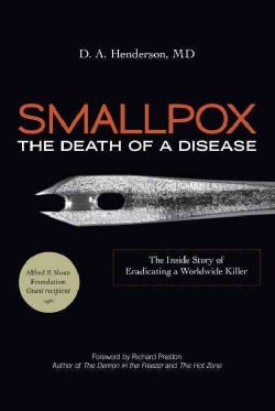 Smallpox: The Death of a Disease: The Inside Story of Eradicating a Worldwide Killer (Hardcover)