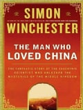 The Man Who Loved China: The Fantastic Story of the Eccentric Scientist Who Unlocked the Mysteries of the Middle ... (Paperback)