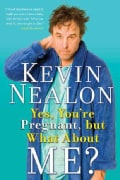 Yes, You're Pregnant, but What About Me? (Paperback)