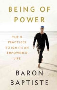 Being of Power: The 9 Practices to Ignite an Empowered Life (Hardcover)