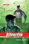 Silverfin: A James Bond Adventure (Paperback)