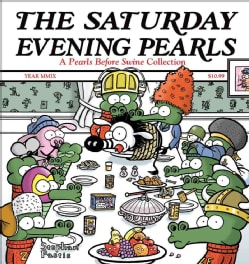 The Saturday Evening Pearls: A Pearls Before Swine Collection (Paperback)