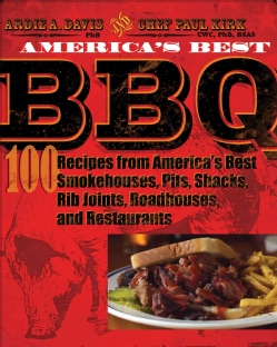 America's Best BBQ: 100 Recipes from America's Best Smokehouses, Pits, Shacks, Rib Joints, Roadhouses, and Restau... (Paperback)