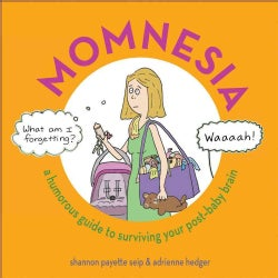Momnesia: A Humorous Guide to Surviving Your Post-baby Brain (Hardcover)