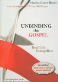 Unbinding the Gospel: Real Life Evangelism (Paperback)