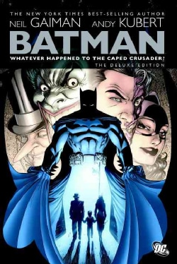 Batman: Whatever Happened to the Caped Crusader? (Hardcover)