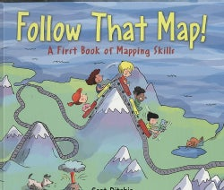 Follow That Map!: A First Look at Mapping Skills (Hardcover)