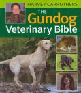 The Gundog Veterinary Bible (Hardcover)