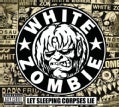White Zombie - Let Sleeping Corpses Lie (Parental Advisory)