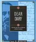 Dear Diary: The Art and Craft of Writing a Creative Journal (Paperback)