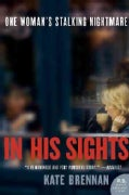 In His Sights: One Woman's Stalking Nightmare (Paperback)