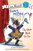 Fancy Nancy: the Show Must Go on (Paperback)