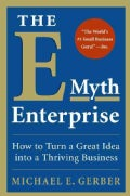 The E-Myth Enterprise: How to Turn a Great Idea into a Thriving Business (Hardcover)