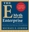 The E-Myth Enterprise: How to Turn a Great Idea into a Thriving Business (CD-Audio)