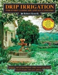 Drip Irrigation for Every Landscape and All Climates (Paperback)