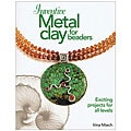 Kalmbach 'Inventive Metal Clay For Beaders' Book