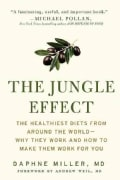 The Jungle Effect: The Healthiest Diets from Around the World--Why They Work and How To Make Them Work for You (Paperback)