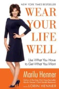 Wear Your Life Well: Use What You Have to Get What You Want (Paperback)