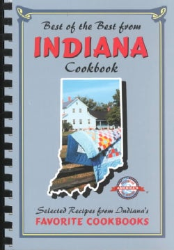 Best of the Best from Indiana: Selected Recipes from Indiana's Favorite Cookbooks (Loose-leaf)