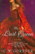 The Last Queen: A Novel (Paperback)