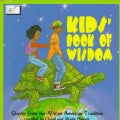 Kids Book of Wisdom: Quotes from the African American Tradition (Paperback)