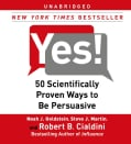 Yes!: 50 Scientifically Proven Ways to Be Persuasive (CD-Audio)