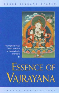 Essence of Vajrayana: The Highest Yoga Tantra Practice of Heruka Body Mandala (Paperback)