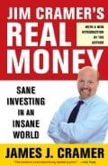 Jim Cramer's Real Money: Sane Investing in an Insane World (Paperback)