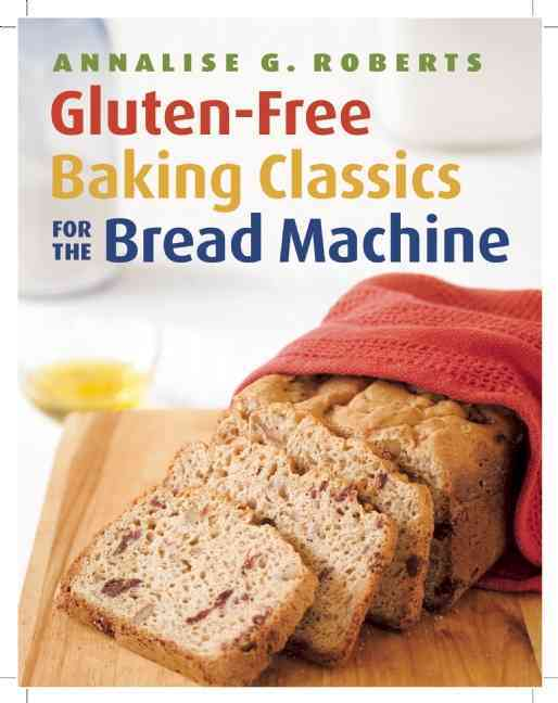 Gluten-Free Baking Classics for the Bread Machine (Paperback)