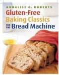 Gluten-Free Baking Classics for the Bread Machine (Paperback)