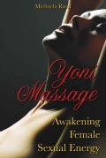 Yoni Massage: Awakening Female Sexual Energy (Paperback)