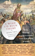 I Wish I'd Been There, European History (Paperback)