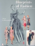 Blueprints of Fashion: Home Sewing Patterns of the 1940s (Paperback)