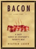 Bacon: A Love Story: A Salty Survey of Everybody's Favorite Meat (Hardcover)