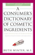 A Consumer's Dictionary of Cosmetic Ingredients: Complete Information About the Harmful and Desirable Ingredients... (Paperback)