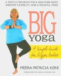 Big Yoga: A Simple Guide for Bigger Bodies (Paperback)