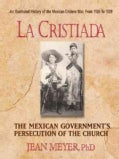 La Cristiada: The Mexican People's War for Religious Liberty (Paperback)