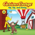 Curious George Up, Up, and Away (Paperback)
