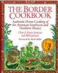 The Border Cookbook: Authentic Home Cooking of the Americam Southwest and Northern Mexico (Paperback)