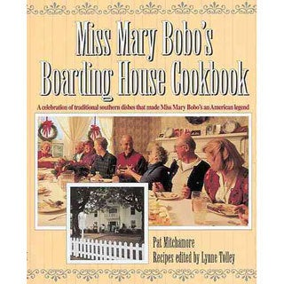 Miss Mary Bobo's Boarding House Cookbook: A Celebration of Traditional Southern Dishes That Made Miss Mary Bobo's... (Hardcover)