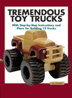 Tremendous Toy Trucks: With Step-By-Step Instructions and Plans for Building 12 Trucks (Paperback)