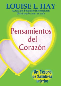 Pensamientos Del Corazon / Heart Thoughts: Un Tesoro De Sabiduria Interior / A Treasury of Inner Wisdom (Paperback)