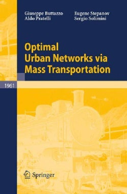 Optimal Urban Networks Via Mass Transportation (Paperback)