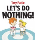 Let's Do Nothing! (Hardcover)